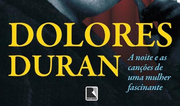 Dolores Duran – As Noites e as Canções de uma Mulher Fascinante