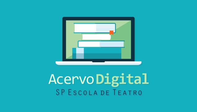 SP Escola de Teatro lança Acervo Digital voltado à área teatral