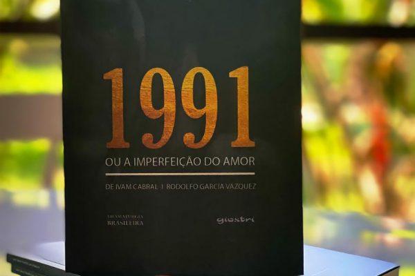 """Nasceu! """"1991 ou a Imperfeição do Amor"""" já está entre nós"""