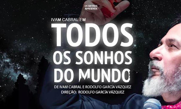 #TODOSOSSONHOSDOMUNDO — O QUE ANDAM FALANDO A RESPEITO DA PEÇA