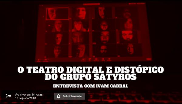 DEBATE | O Teatro Digital e Distópico do Grupo Satyros