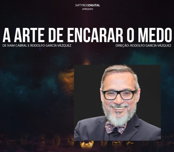 """Ivam Cabral, da Cia. Os Satyros, fala sobre """"A Arte de Encarar o Medo"""""""