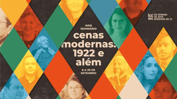 É HOJE! | SP debate o legado do modernismo na cena artística atual no Web-Seminário Cenas Modernas: 1922 e Além